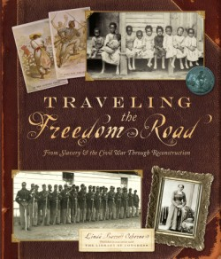 Traveling the Freedom Road From Slavery and the Civil War Through Reconstruction