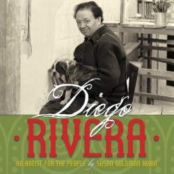 Diego Rivera An Artist for the People