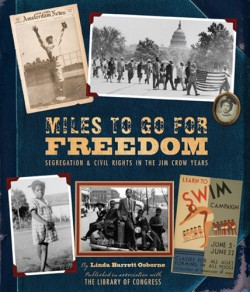 Miles to Go for Freedom Segregation and Civil Rights in the Jim Crow Years