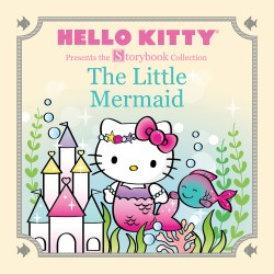Hello Kitty Presents the Storybook Collection: The Little Mermaid