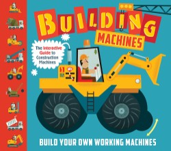 Building Machines An Interactive Guide to Construction Machines