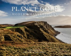 Planet Golf Modern Masterpieces The World's Greatest Modern Golf Courses