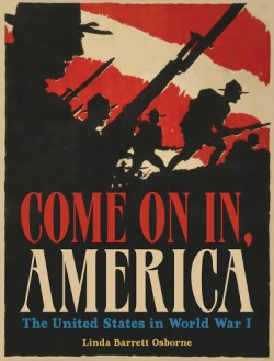 Come On In, America The United States in World War I