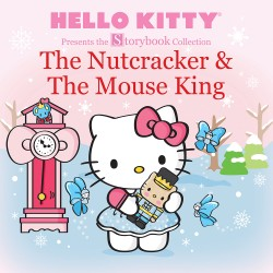 Hello Kitty Presents the Storybook Collection: The Nutcracker & The Mouse King