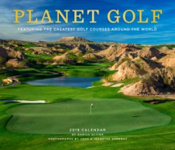 Planet Golf 2019 Wall Calendar Featuring the Greatest Golf Courses Around the World