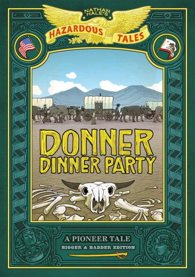 Donner Dinner Party: Bigger & Badder Edition A Pioneer Tale