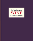Drinkology: Wine A Guide to the Grape
