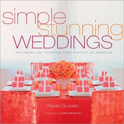 Simple Stunning Weddings Designing and Creating Your Perfect Celebration