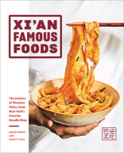 Xi'an Famous Foods The Cuisine of Western China, from New York's Favorite Noodle Shop