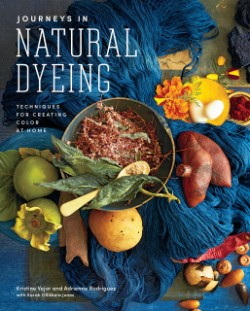 Journeys in Natural Dyeing Techniques for Creating Color at Home
