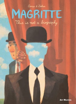 Magritte: This is Not a Biography Art Masters Series