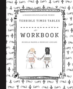 Terrible Times Tables Workbook A Modern Multiplication Primer