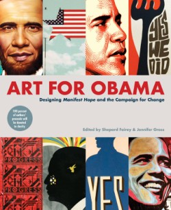 Art for Obama Designing Manifest Hope and the Campaign for Change