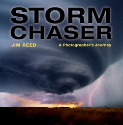 Storm Chaser A Photographer's Journey