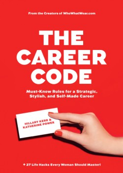 Career Code Must-Know Rules for a Strategic, Stylish, and Self-Made Career