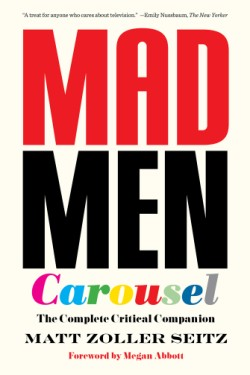 Mad Men Carousel (Paperback Edition) The Complete Critical Companion