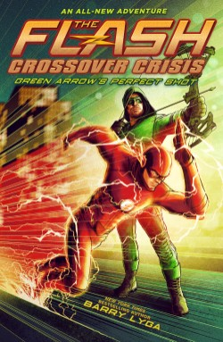 Flash: Green Arrow's Perfect Shot (Crossover Crisis #1)
