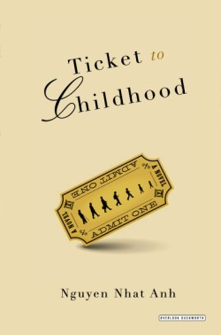 Ticket to Childhood A Novel