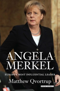 Angela Merkel Europe's Most Influential Leader: Revised Edition