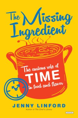Missing Ingredient The Curious Role of Time in Food and Flavor