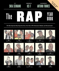 Rap Year Book The Most Important Rap Song From Every Year Since 1979, Discussed, Debated, and Deconstructed