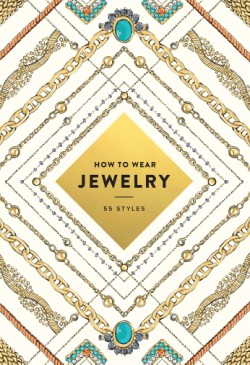 How to Wear Jewelry 55 Styles