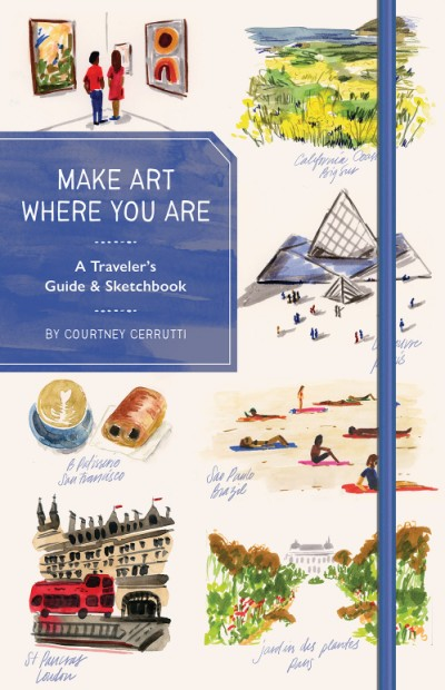 Make Art Where You Are (Guided Sketchbook) A Travel Sketchbook and Guide