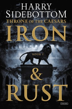 Iron and Rust Throne of the Caesars: Book 1