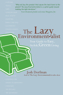 Lazy Environmentalist Your Guide to Easy, Stylish, Green Living