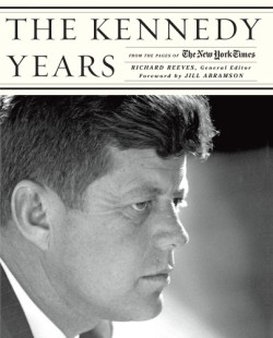 Kennedy Years: From the Pages of The New York Times