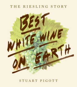 Best White Wine on Earth The Riesling Story