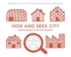 Hide and Seek City Explore the City with a Magical Magnifiying Glass