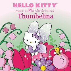 Hello Kitty Presents the Storybook Collection: Thumbelina