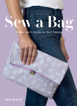 Sew a Bag A Beginner's Guide to Hand Sewing