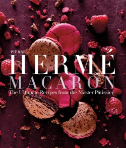 Pierre Hermé Macaron The Ultimate Recipes from the Master Pâtissier
