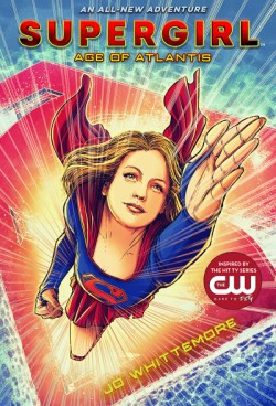Supergirl: Age of Atlantis (Supergirl Book 1)