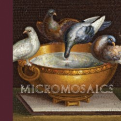 Micromosaics Highlights from the Gilbert Collection