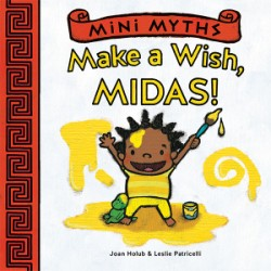 Make a Wish, Midas! (Mini Myths)