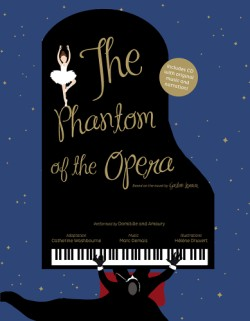 Phantom of the Opera Based on the novel by Gaston Leroux