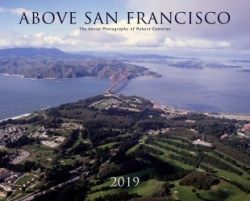 Above San Francisco 2019 Wall Calendar The Aerial Photography of Robert Cameron
