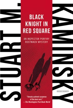 Black Knight in Red Square An Inspector Porfiry Rostnikov Mystery
