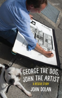 George the Dog, John the Artist A Rescue Story