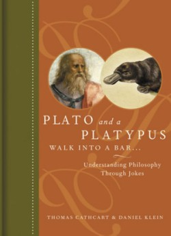 Plato and a Platypus Walk Into a Bar Understanding Philosophy Through Jokes