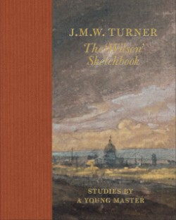 J.M.W. Turner the 'Wilson' Sketchbook