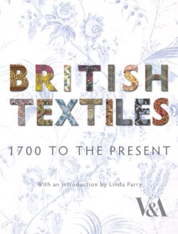 British Textiles 1700 to the Present