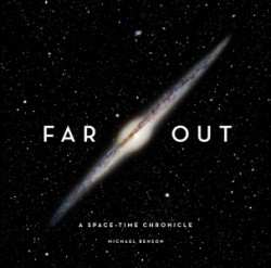 Far Out A Space-Time Chronicle