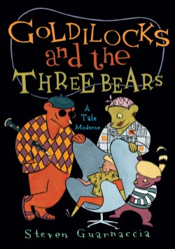 Goldilocks and the Three Bears A Tale Moderne