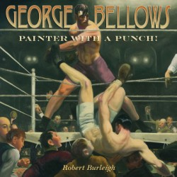 George Bellows Painter with a Punch!