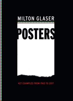 Milton Glaser Posters 427 Examples from 1965 to 2017