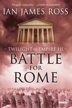 Battle For Rome Twilight of Empire: Book Three
